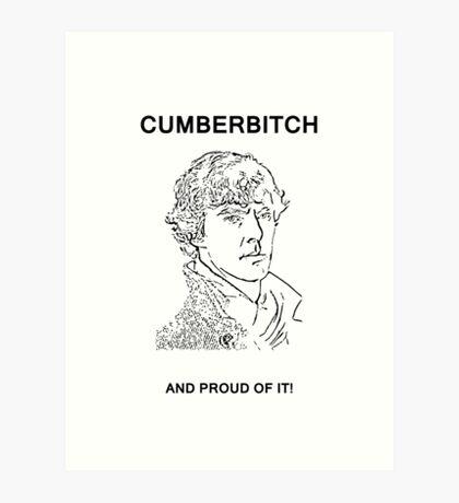 Cumberbitch and proud of it! Art Print
