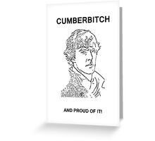 Cumberbitch and proud of it! Greeting Card