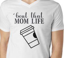 'bout that mom life Mens V-Neck T-Shirt