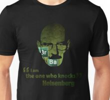 I am the one who knocks...  Unisex T-Shirt