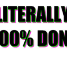 LITERALLY 500% DONE Sticker