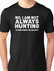 Hunting T Shirt for Men who Hunt, are Hunters Unisex T-Shirt