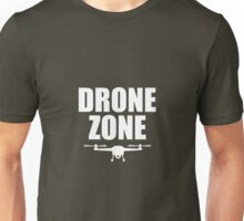 Drone Zone Funny Droning Unisex T-Shirt