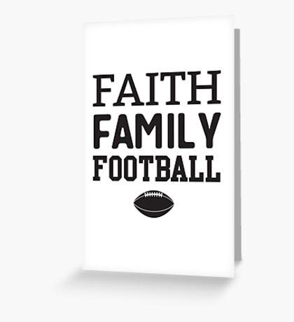 Faith Family Football Greeting Card
