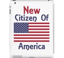 New Citizen of America T-Shirt Citizenship iPad Case/Skin