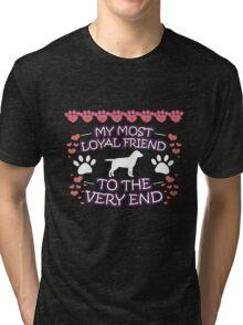 Labrador Retriever Loyal Friend Dog Lover Gifts Tri-blend T-Shirt