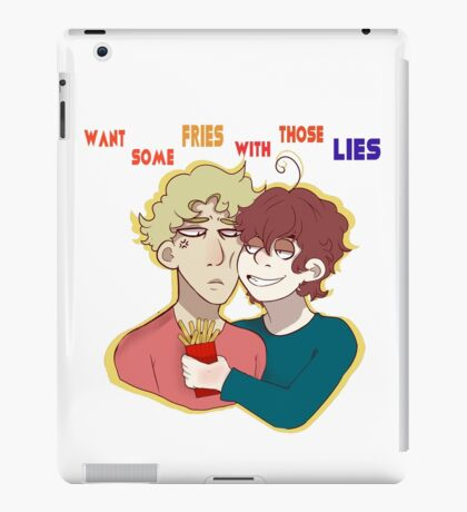 Want some fries with those lies? iPad Case/Skin