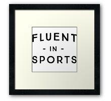 Fluent in sports Framed Print