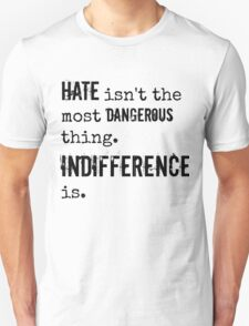 Hate/Indifference - Delirium trilogy T-Shirt