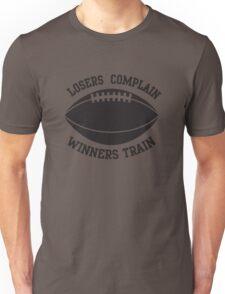 Losers complain, winners train Unisex T-Shirt