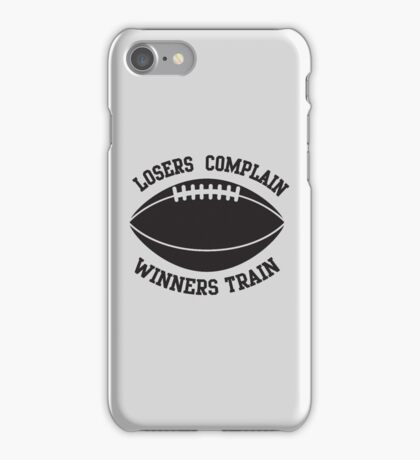 Losers complain, winners train iPhone Case/Skin
