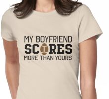 My boyfriend scores more than yours (football) Womens Fitted T-Shirt