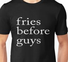 Fries Before Guys white Unisex T-Shirt