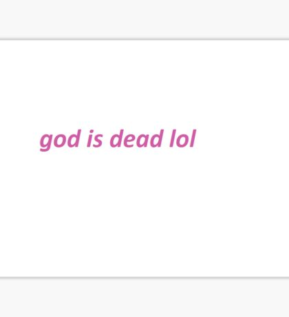 god is dead lol Sticker