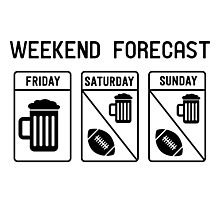 Weekend forecast beer and football Photographic Print