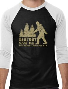 Bigfoot saw me but nobody believes him T-shirt Men's Baseball ¾ T-Shirt