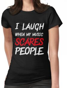 Scares people Womens Fitted T-Shirt