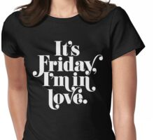 Friday I'm In Love {White on Black Version} Womens Fitted T-Shirt