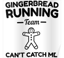 Gingerbread running team. Can't catch me Poster