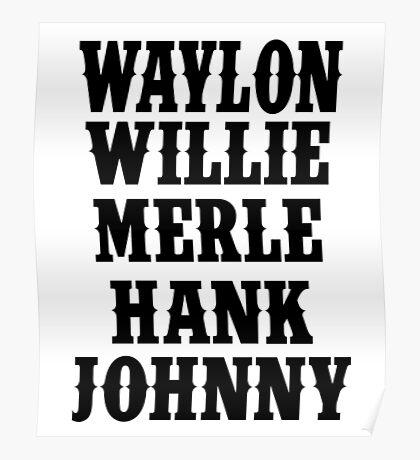 Waylon Jennings Merle Haggard Willie Nelson Hank Williams Johnny black Poster