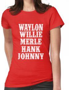 Waylon Jennings Merle Haggard Willie Nelson Hank Williams Johnny white Womens Fitted T-Shirt