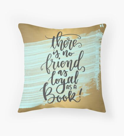 Books are Loyal Throw Pillow