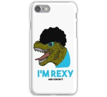 I'm rexy and I know it iPhone Case/Skin