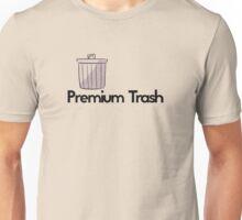 Premium Trash Unisex T-Shirt