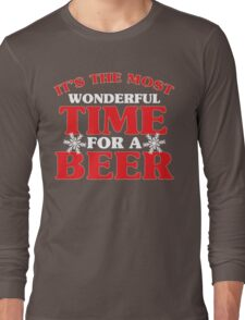 It's The Most Wonderful Time For A Beer Long Sleeve T-Shirt