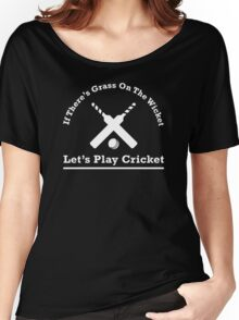 Let's Play Cricket Women's Relaxed Fit T-Shirt