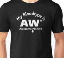 My bloodtype is AW+ Unisex T-Shirt