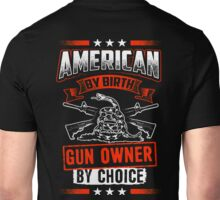 American By Birth Gun Owner By Choice - 2nd Amendment Shirt Unisex T-Shirt
