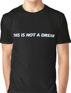 This Is Not A Dream Graphic T-Shirt