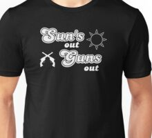 Sun's Out Guns Out Unisex T-Shirt