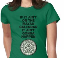 Not on the Mayan Calendar Womens Fitted T-Shirt