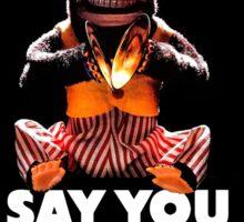 Say You Love Satan 80s Horror Podcast - Monkey Shines Sticker