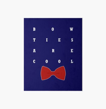 Bow Ties Are Cool Art Board