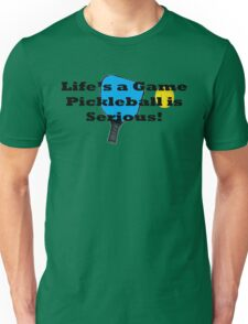 Pickleball Life's A Game PB Is Serious T-Shirt