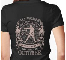 All Women are created equal but only the best are born in October Womens Fitted T-Shirt