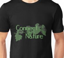 Connect with Nature Unisex T-Shirt