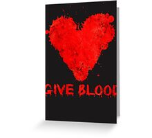 Give Blood Greeting Card