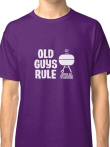Old Guys Rule Funny Grilling Camping Classic T-Shirt