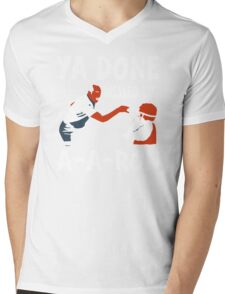 Ya Done Messed Up funny Mens V-Neck T-Shirt
