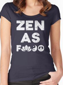 Zen As Fck Funny T-Shirt Women's Fitted Scoop T-Shirt