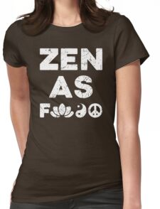 Zen As Fck Funny T-Shirt Womens Fitted T-Shirt