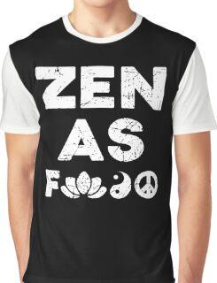 Zen As Fck Funny T-Shirt Graphic T-Shirt