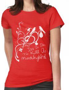 Its a sin to kill a mockingbird Womens Fitted T-Shirt