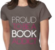 Proud to be book addict Womens Fitted T-Shirt