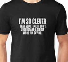 I'M SO CLEVER Humour Funny Unisex T-Shirt