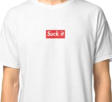 Suck it Classic T-Shirt